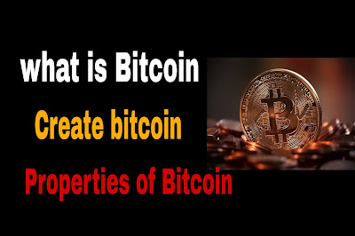What is Bitcoin and creating process | properties | Legal or illegal