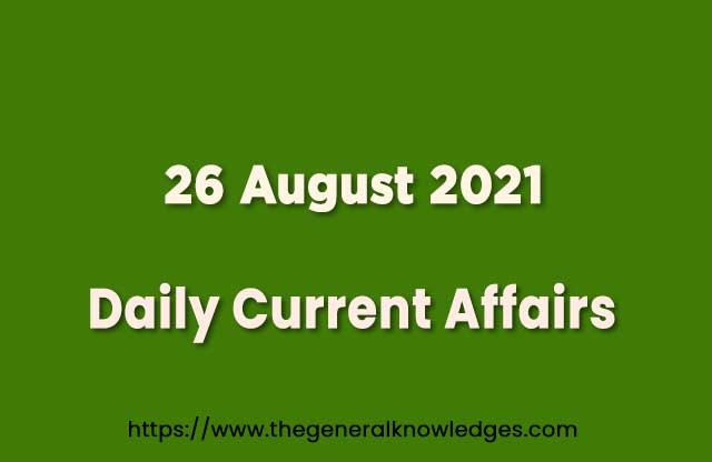 26 August 2021 Current Affairs Question and Answer in Hindi