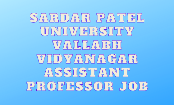 Sardar Patel University Vallabh Vidyanagar Assistant Professor Job