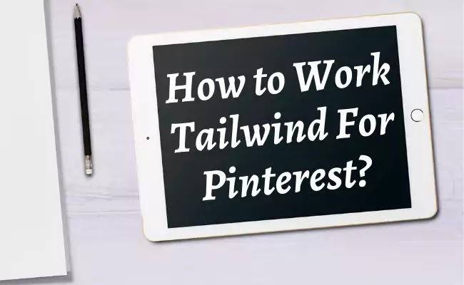 Tailwind, A best Pinterest Pin Sheduler