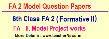 6th Class FA 2 CCE question Papers - VI Formative 2 Project works all subjects