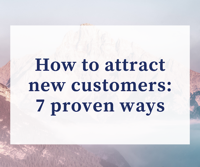 How to attract new customers: 7 proven ways