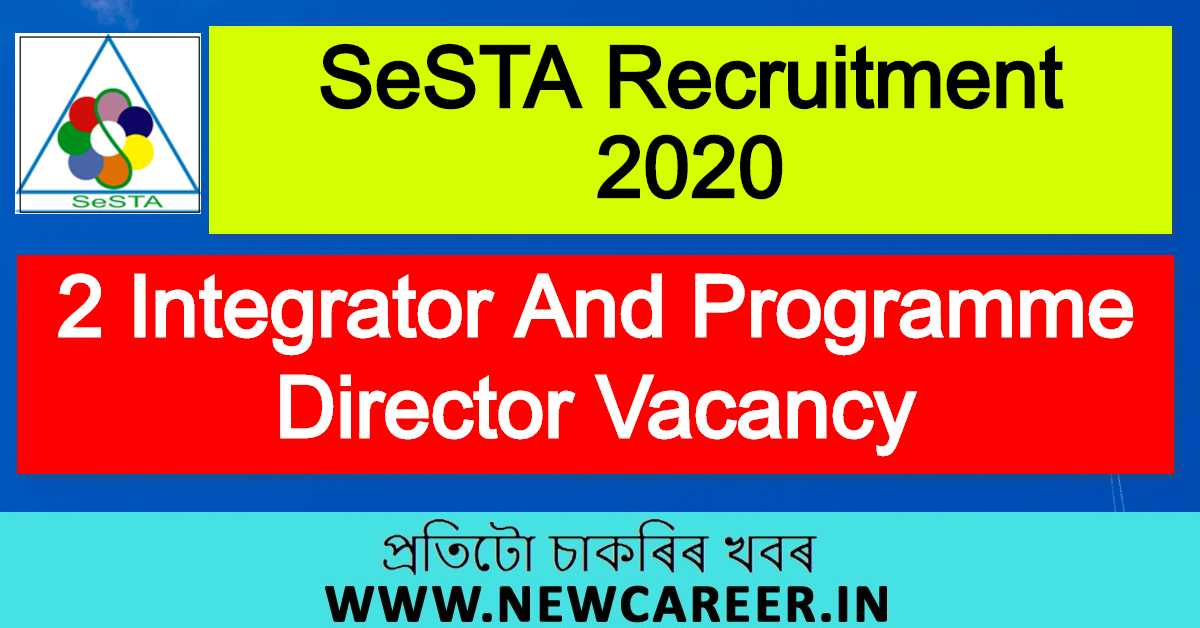 Seven Sisters Development Assistance (SeSTA) Recruitment 2020 – 2 Integrator And Programme Director Vacancy