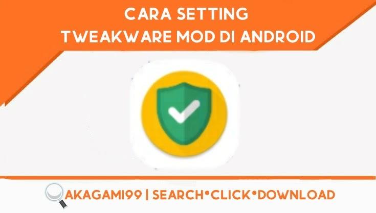 Cara-setting-tweakware-mod