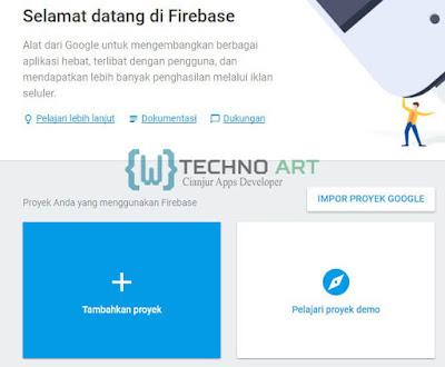 WildanTechnoArt-Cara Menambahkan Firebase pada Project Android-TambahkanProyek ke Firebase