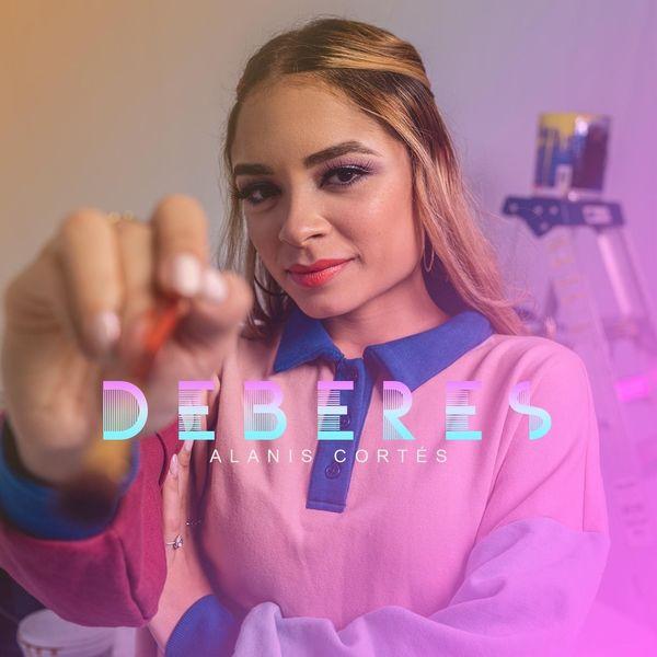 Alanis Cortes – Deberes (Single) 2021 (Exclusivo WC)