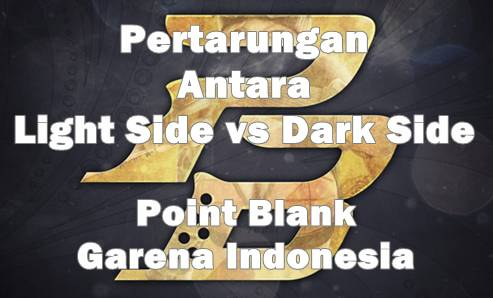 Event Point Blank Garena Pertarungan Antara Light Side vs Dark Side
