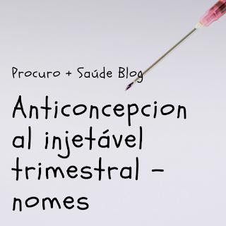 Anticoncepcional injetável trimestral – nomes