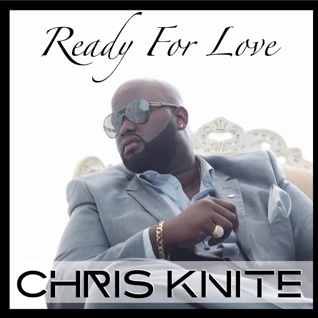 """Chris Knite releases RnB/pop song """"Ready For Love"""""""