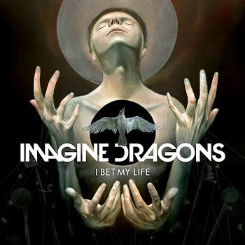 Imagine Dragons - I Bet My Life