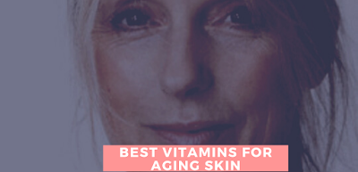 anti aging skin vitamins,best smooth skin,aging skin treatment,vitamins to promote skin glowing,reducing skin aging,Aging skin problems,best vitamins for dry aging skin