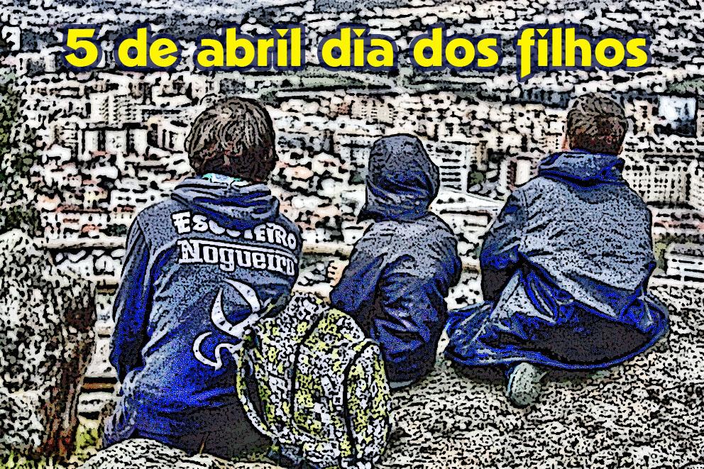 Dia Dos Filhos: Braga: 5 De Abril, Dia Dos Filhos