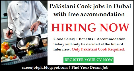 Pakistani Cook jobs in Dubai with free Accommodation