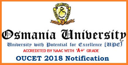 OUCET 2018 Notification - Online Application Form @ouadmissions.com  OU PG Entrance Test 2018 Notification, OUPGCET 2018 Notification - OU PG Admissions- OUCET 2018: Osmania University, Directorate of Admissions, Hyderabad has released the PG Common Entrance Test(OU PGCET) 2018 Notification in April , 2018 for the academic year 2018-2019.  OUCET 2018 Notification - Common Entrance Test. Osmania University Common Entrance Tests (OUCET) are being conducted by Osmania University for admissions into various PG, PG Diploma and 5-Year Integrated Programs offered by Osmania Osmania University Common Entrance Tests (OUCET) are being conducted by Osmania University for admissions into various PG, PG Diploma and 5-Year Integrated Programmes offered by Osmania, Telangana, Mahatma Gandhi and Palamuru Universities