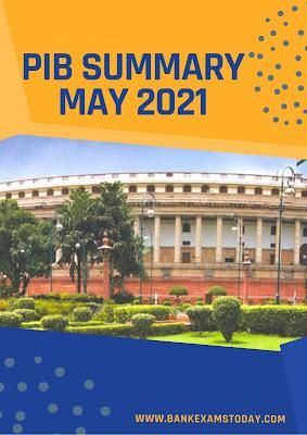 PIB Summary: May 2021