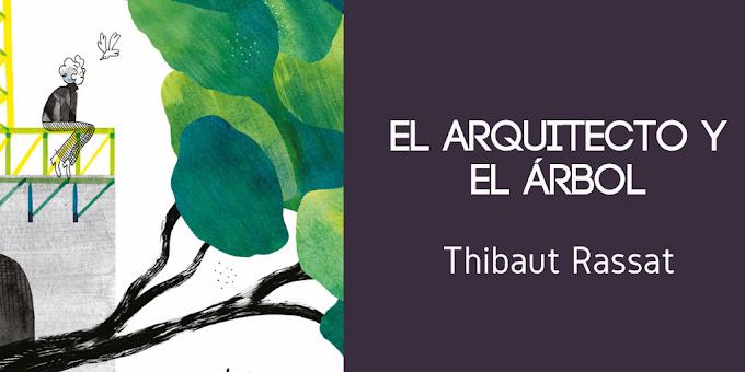 [Reseña]: 'El arquitecto y el árbol' de Thibaut Rassat