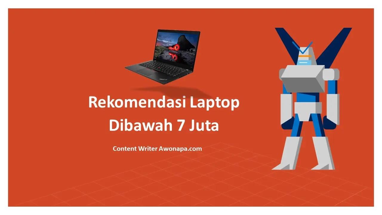 Rekomendasi Laptop Programming Dibawah 7 JutaRekomendasi Laptop Programming Dibawah 7 Juta