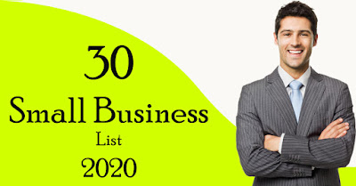 List of 30 Small Business,  Small Business worth doing with the job 2020,What is a good business to start in 2020?, What small businesses are trending?, What business will be successful in future?, What are the most successful small businesses 2019?, What are the most successful small businesses?, What is the easiest business to start?, What business makes the most money?, Which industries are most attractive to entrepreneurs?, What is a good side business to make money?, What is a good side business to start?,What businesses are in demand?, What's trending in business right now? small business ideas,small business,best small business ideas,small business ideas 2020,small business ideas 2019,business ideas with small capital,small business at home philippines,best business ideas,top small business,best small business,small food business,small business loans,small scale business,best small businesses,small business owners,small business grants,how to start a business,small food business ideas,fedex small business grant,best small business for 2019, job 2020