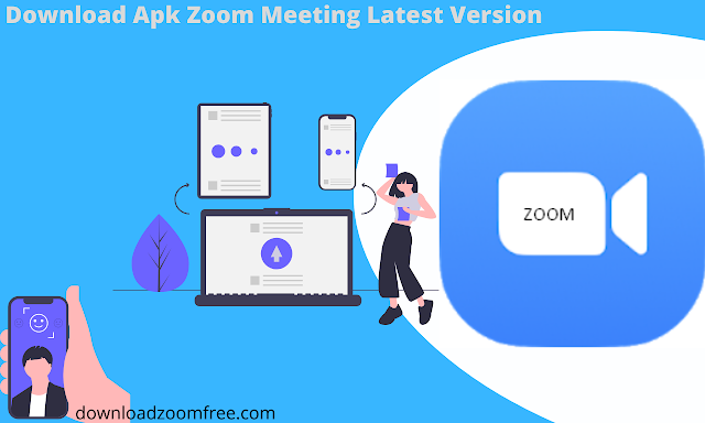 Download Apk Zoom Meeting Latest Version
