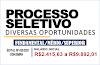 Processo Seletivo tem inscrições abertas para todos os níveis de escolaridade. Salários até R$9.892,01
