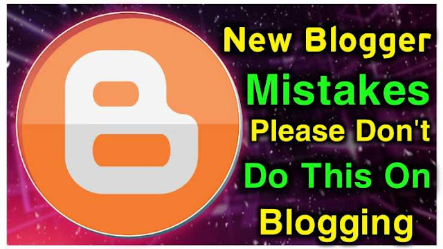 Don't Do This Mistakes On Blogging - Online Marketing