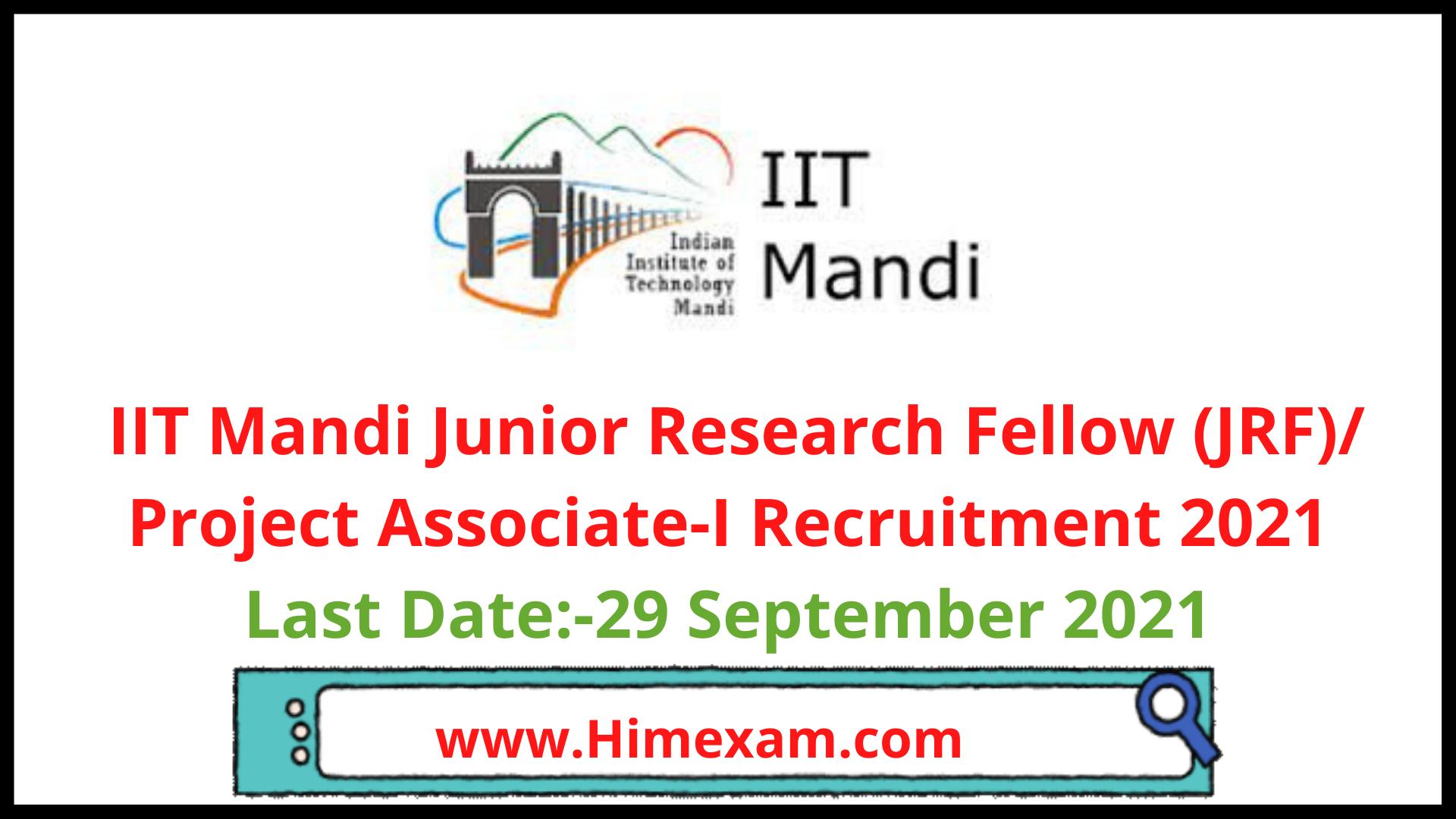 IIT Mandi  Junior Research Fellow (JRF)/ Project Associate-I Recruitment 2021