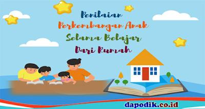 Penilaian Perkembangan Anak Selama Belajar Dari Rumah