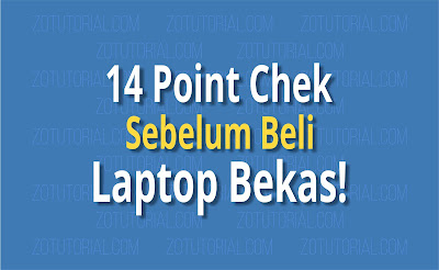 14 Point Test Wajib Sebelum Membeli Laptop Bekas (Second)