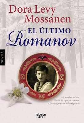 El último Romanov - Dora Levy Mossanen (2013)