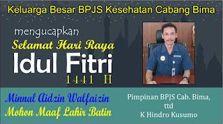 Keluarga Besar BPJS Kesehatan Cabang Bima Mengucapkan Selamat Hari Raya Idul Fitri 1 Syawal 1441 Hijriyah