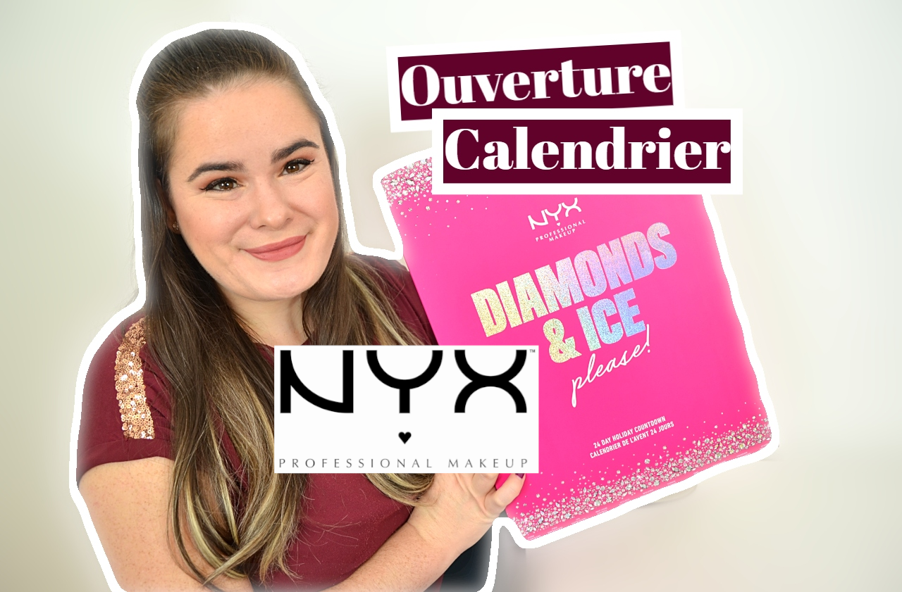 ouverture calendrier de l'avent 2020 NYX diamond and ice please bling bling boom