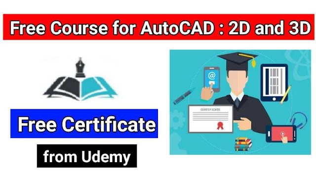 Get Free Course for AutoCAD : 2D and 3D | Free Certificate from Udemy