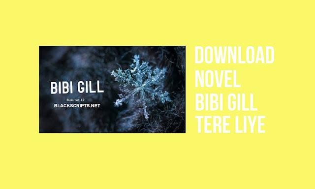 Download Novel Bibi Gill Tere Liye
