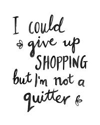Bildergebnis für shopping quotes