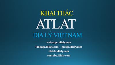Các bước khi khai thác Atlat địa lý Việt Nam