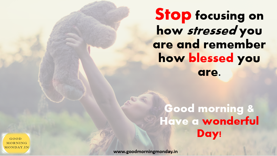good morning blessed quotes good morning blessings blessed morning quotes good morning have a blessed day good morning monday blessings good morning friday blessings good morning thursday blessings good morning wednesday blessings blessed sunday morning quotes tuesday blessings images