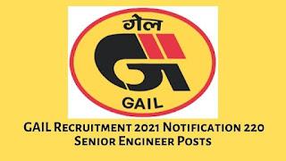 GAIL Recruitment 2021 Notification 220 Senior Engineer Posts