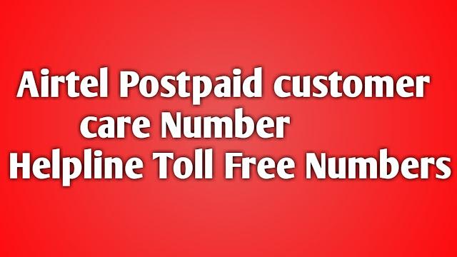 Airtel Postpaid Customer Care Number Helpline toll free numbers Airtel