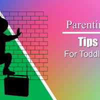 Parenting Tips for Toddlers for Better Development