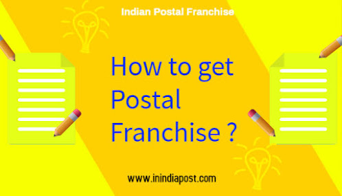 How to get a Postal Franchise? KNow all about to Indian Postal Franchise