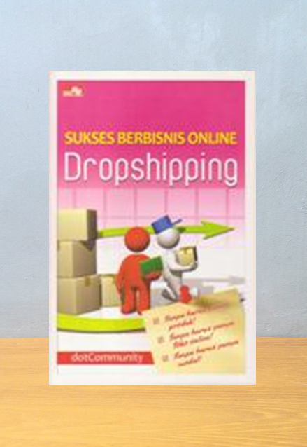 SUKSES BERBISNIS ONLINE DROPSHIPPING, Whindy Yoevestian [Ed.]