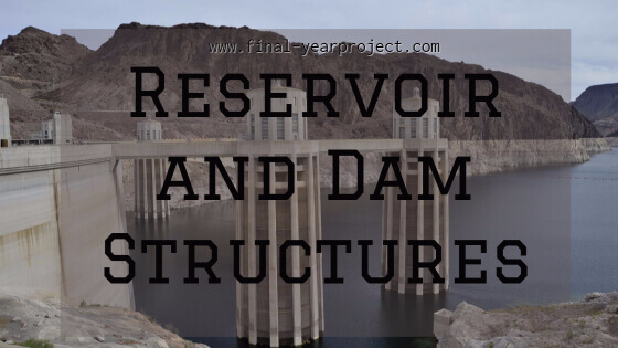 Reservoir and Dam Structures