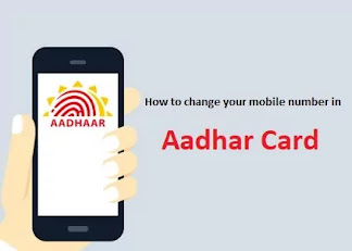 How to change your mobile number in Aadhar Card?