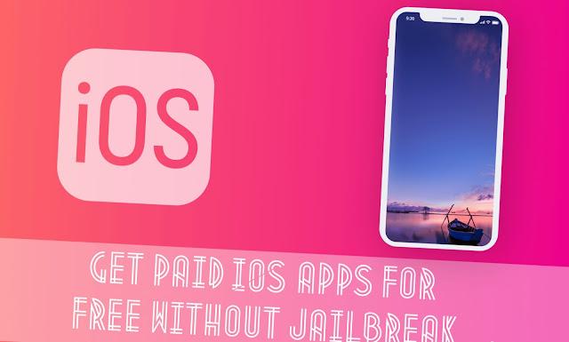 احصل على تطبيقات ios المدفوعة مجانًا بدون jailbreak 2019