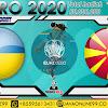 PREDIKSI BOLA UKRAINE VS MACEDONIA KAMIS, 17 JUNI 2021