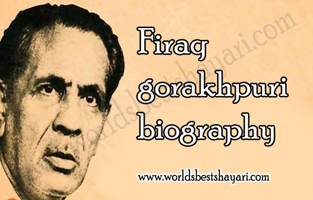 Firaq Gorakhpuri Biography
