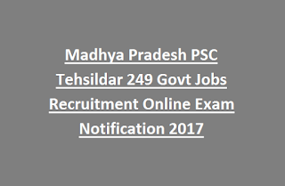 Madhya Pradesh MPPSC Tehsildar 249 Govt Jobs Recruitment Online Exam Notification 2017