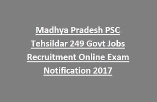 Madhya Pradesh MPPSC Tehsildar 249 Govt Jobs Recruitment Online Exam Notification 2017