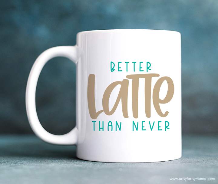 "Free ""Better Latte Than Never"" SVG Cut File"