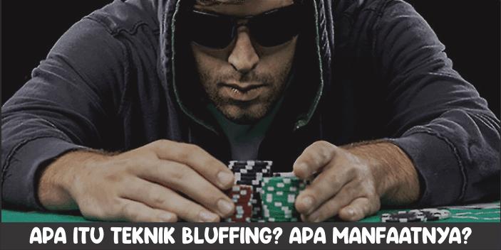 apa itu teknik Bluffing?